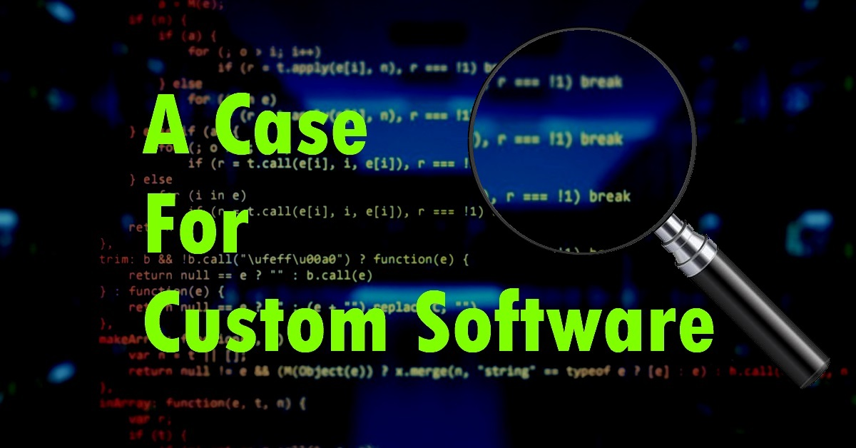 A Case For Custom Software