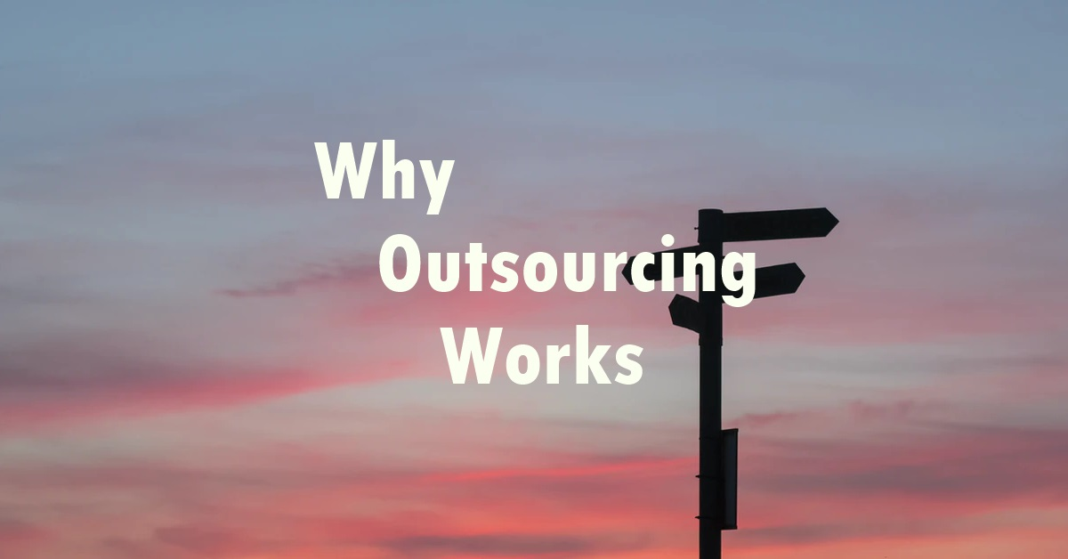 Why Outsourcing Works